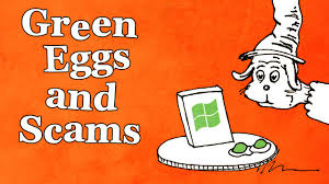 Green Eggs and Scams