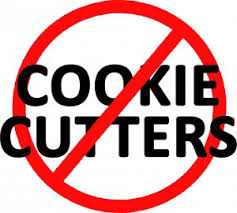 No cookie cutters
